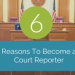 6 Reasons to Become a Court Reporter